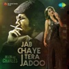 Jab Chhaye Tera Jadoo