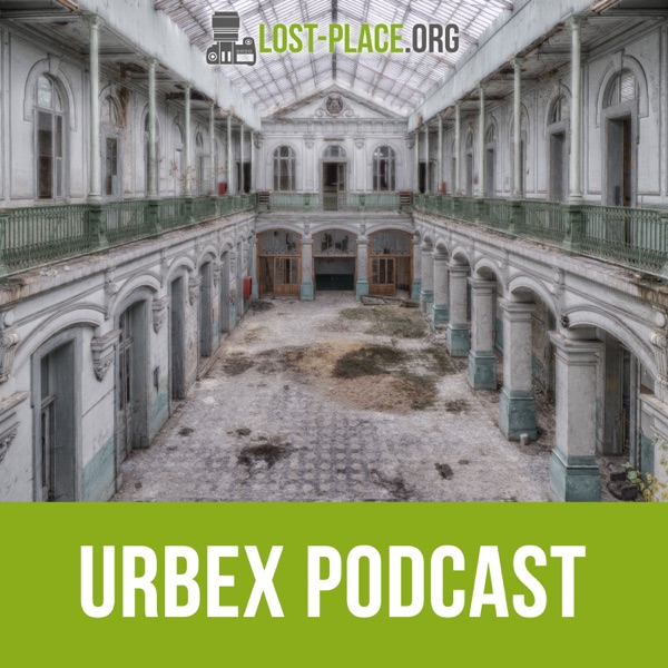 Urbexer Podcast - Lost Places & Fotografie
