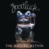 The Nature Within - Goodluck