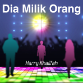 Download Harry Khalifah - Dia Milik Orang