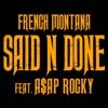 Said n Done (feat. A$AP Rocky) - Single, French Montana