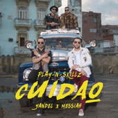 Cuidao (feat. Yandel & Messiah) - Play-N-Skillz