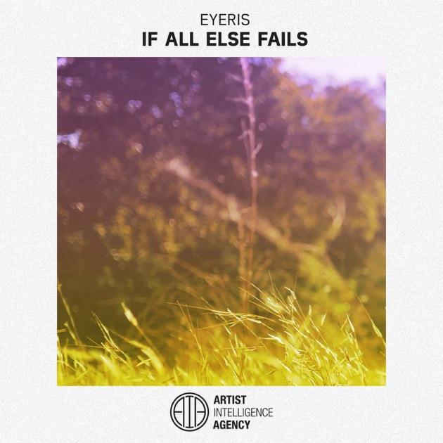 If All Else Fails - Eyeris