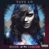 Queen of the Clouds (Blueprint Edition), Tove Lo