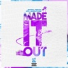 Made It Out (feat. Moe Roy, Ace B & Maserati Rome) - Single