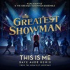This Is Me Dave Audé Remix From The Greatest Showman Single