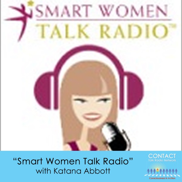 Smart Women Talk Radio with Katana Abbott