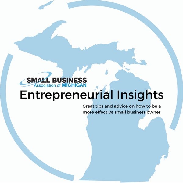 The Small Business Association of Michigan's Entrepreneurial Insights