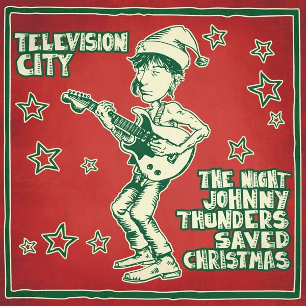 The Night Johnny Thunders Saved Christmas - Single | Television City