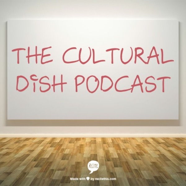 The Cultural Dish Podcast