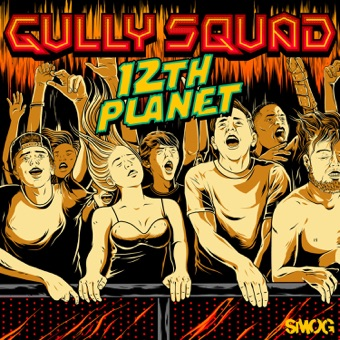 Gully Squad – 12th Planet