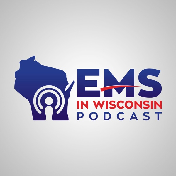 EMS In Wisconsin Podcast