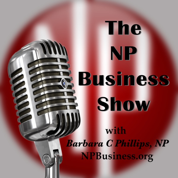 The NPBusiness Show with Barbara C Phillips, NP