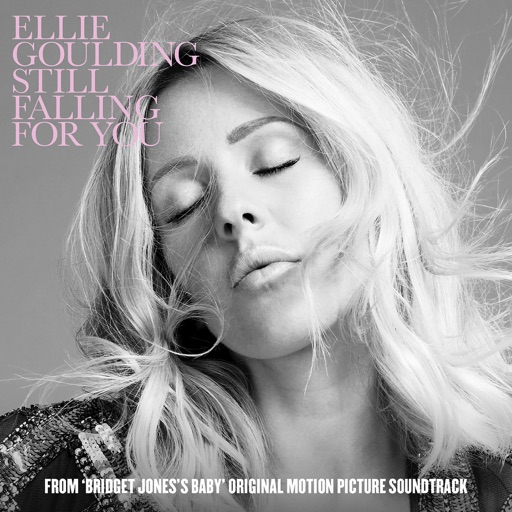 "Still Falling For You (From ""Bridget Jones's Baby"" Original Motion Picture Soundtrack) - Ellie Goulding"
