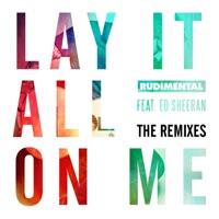 Lay It All on Me (feat. Ed Sheeran) [The Remixes] - Rudimental