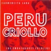 Perú Criollo, Los Embajadores Criollos & Carmencita Lara