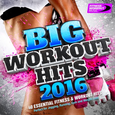 Various Artists-Big Workout Hits 2016 - 40 Essential Fitness & Workout Hits (Perfect for Jogging, Running, Gym and Weight Loss)
