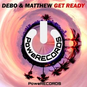 Debo & Matthew - Get Ready (Original Mix)