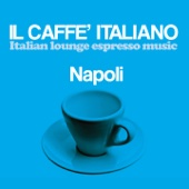 Il caffè italiano: Napoli (Italian Lounge Espresso Music)
