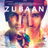 Zubaan (Original Motion Picture Soundtrack) - Ashu Pathak, Ishq Bector-Shree D & Manraj Patar