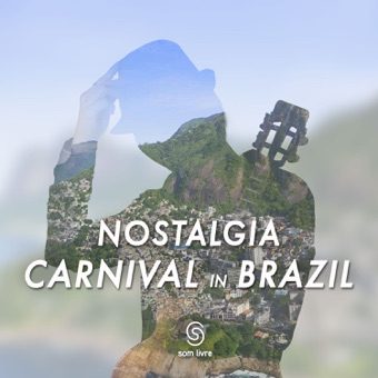 Nostalgia Carnival In Brazil – Various Artists