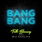 Bang Bang (feat. Wiz Khalifa) - Single