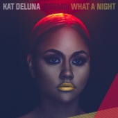 What a Night (feat. Jeremih) - Kat DeLuna Cover Art