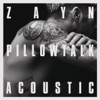 PILLOWTALK (The Living Room Session) - Single, ZAYN