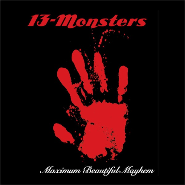 Maximum Beautiful Mayhem - EP 13-Monsters CD cover
