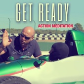 Get Ready: Action Meditation