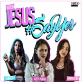 When Jesus Say Yes - Single