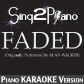 Faded (Originally Performed by Alan Walker) [Piano Karaoke Version]