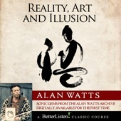 Reality, Art and Illusion With Alan Watts