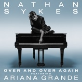Over and Over Again (feat. Ariana Grande) - Single