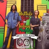 Natty Rides Again - Nattali Rize & Julian Marley