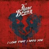 I Love That I Hate You - Single, Kane Brown