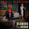 Brock Berrigan - Diamond in the Rough