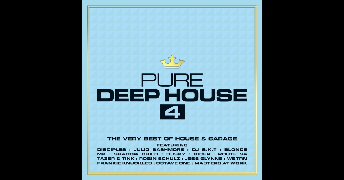 Pure deep house 4 the very best of house garage by for What s deep house music
