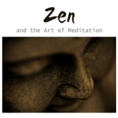 Zen and the Art of Meditation – Music to Calm the Mind, Concentration, Spiritual Healing and Enlightenment