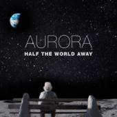 AURORA - Half the World Away artwork