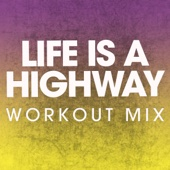 Life Is a Highway (Workout Mix)