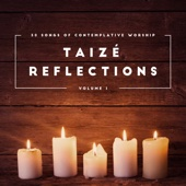 Taizé Reflections, Vol. 1