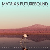 Happy Alone (feat. V. Bozeman) [Remixes] - EP - Matrix & Futurebound