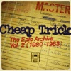 The Epic Archive, Vol. 2 (1980-1983), Cheap Trick