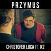 Przymus (feat. K2) - Single