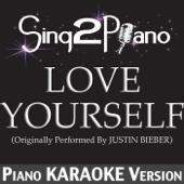 Love Yourself (Originally Performed By Justin Bieber) [Piano Karaoke Version]