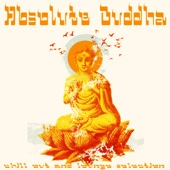 Absolute Buddha (Chillout and Lounge Selection)