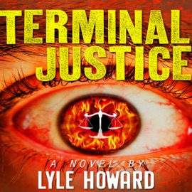 Terminal Justice: Mystery and Suspense Crime Thriller (Unabridged) - Lyle Howard mp3 listen download