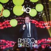 Amado Batista - 40 Anos