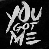 You Got Me - Single